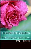 Elizabeth Assured: A Pride and Prejudice Intimate Variation (Elizabeth's Awakening Book 11)