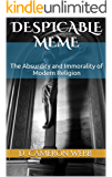 Despicable Meme: The Absurdity and Immorality of Modern Religion