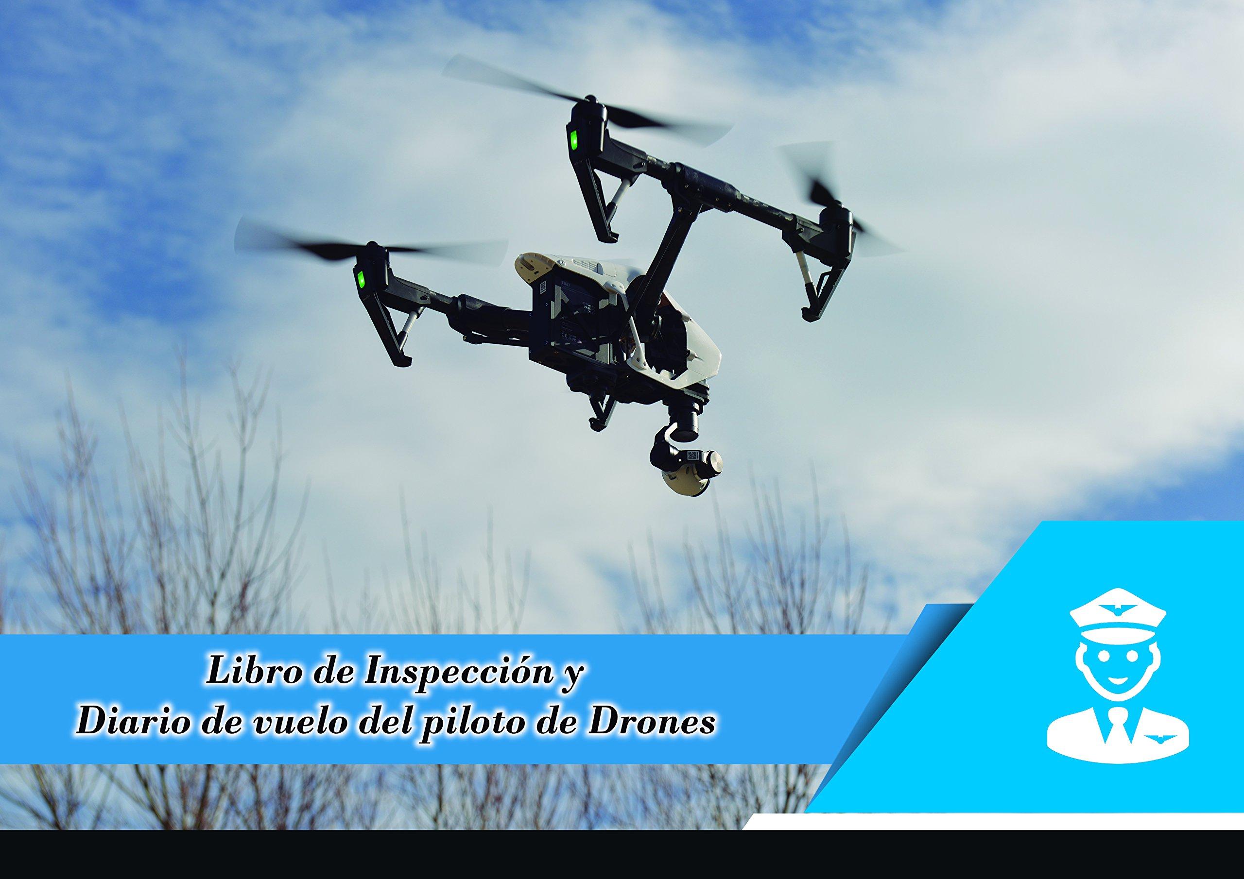 Libro de mantenimiento de aeronave y log del Piloto de Drones ...