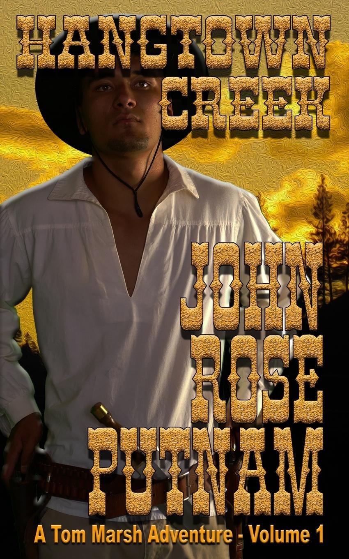 Hangtown Creek: A Tale of the California Gold Rush (A Tom Marsh Adventure) (Volume 1) PDF