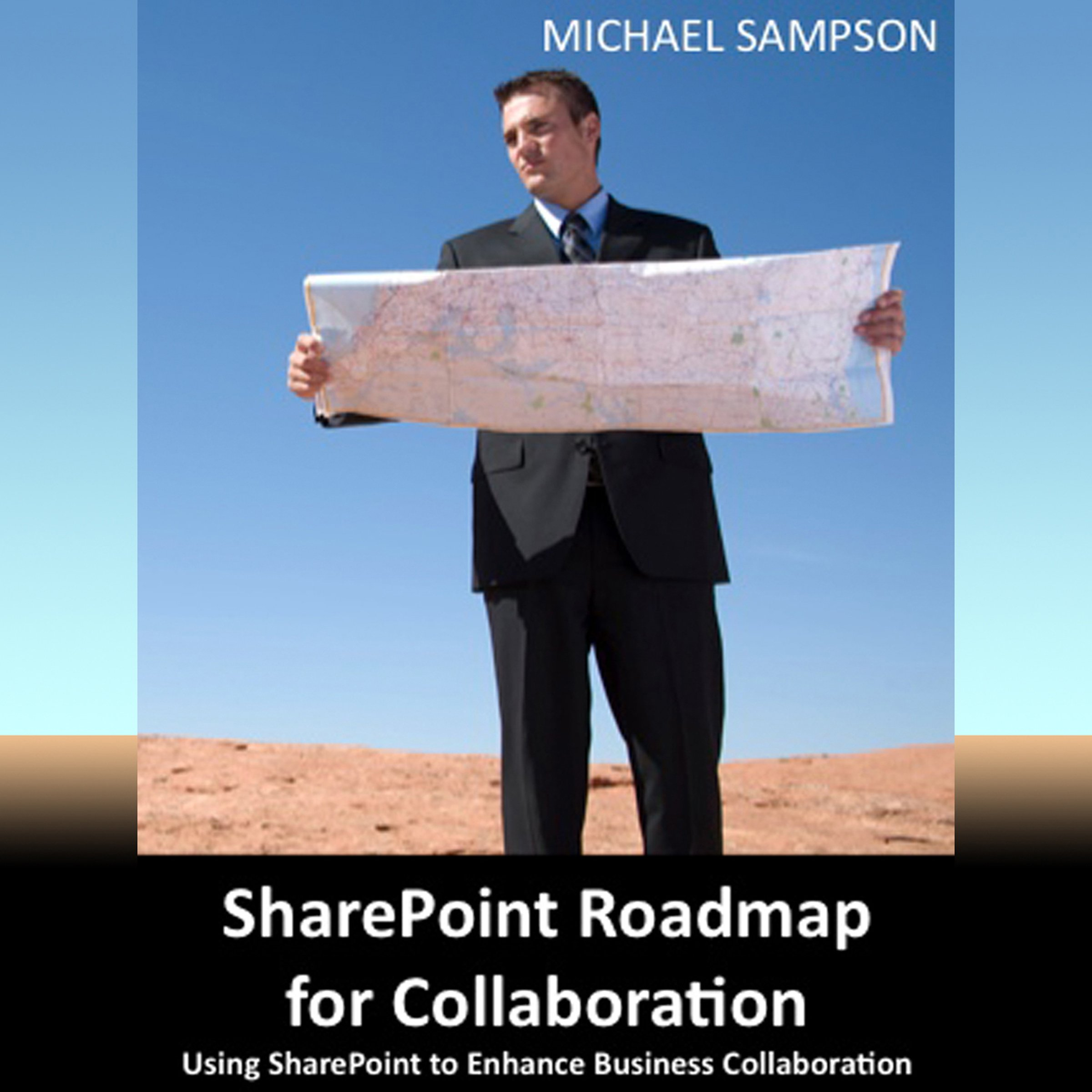 SharePoint Roadmap for Collaboration: Using SharePoint to Enhance Business Collaboration