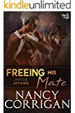 Freeing his Mate: Single Shifters: Wolf (sexy version) (Shifter World: Shifter Affairs series Book 1)