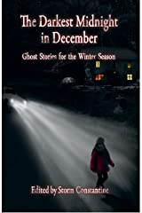 The Darkest Midnight in December: Ghost Stories for the Winter Season Kindle Edition