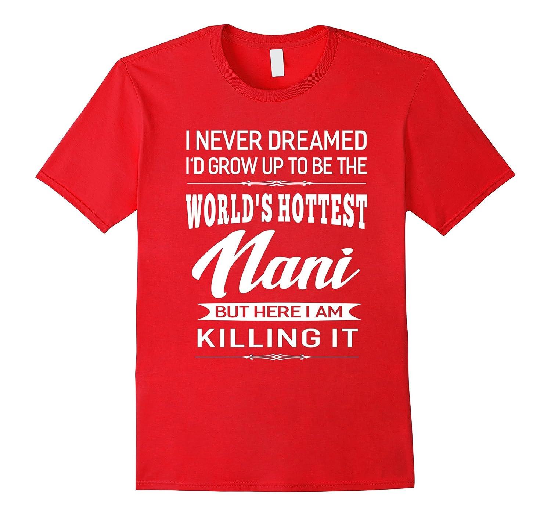 Womens Worlds Hottest Nani Grandma Gifts T-shirt-TJ
