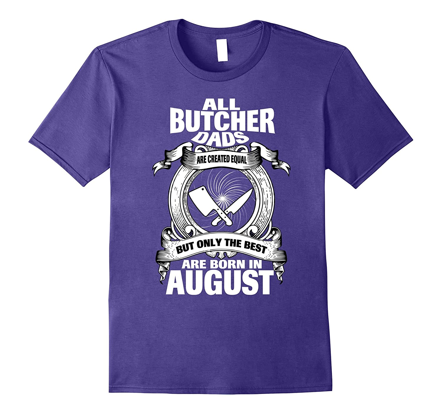 The Best Butcher Dad Born In August Funny Tshirt Gift-CD
