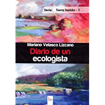 DIARIO DE UN ECOLOGISTA (Tierra herida nº 1) (Spanish Edition) Dec 31, 2016