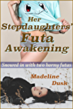 Her Stepdaughters' Futa Awakening: Snowed in with two horny futas (Taboo futa-on-female)