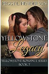 Yellowstone Legacy: Yellowstone Romance Series, Book 7 Kindle Edition