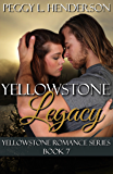 Yellowstone Legacy: Yellowstone Romance Series, Book 7