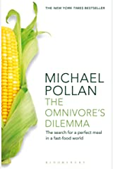 Omnivore's Dilemma: The Search for a Perfect Meal in a Fast-Food World Kindle Edition
