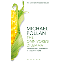 Omnivore's Dilemma: The Search for a Perfect Meal in a Fast-Food World (English Edition)