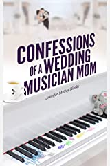 Confessions of a Wedding Musician Mom Kindle Edition