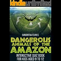 Dangerous Animals Of The Amazon - Interactive Quiz Book For Kids
