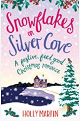 Snowflakes on Silver Cove: A festive, feel-good Christmas romance (White Cliff Bay Book 2) Kindle Edition
