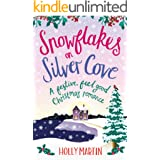 Snowflakes on Silver Cove: A festive, feel-good Christmas romance (White Cliff Bay Book 2)