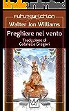 Preghiere nel vento (Future Fiction Vol. 25)