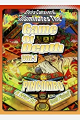 Game Of Depth Volume 1 A Way of Good Pinball: Applying the Philosophy of Bruce Lee to Pinball Kindle Edition