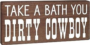 Take a Bath You Dirty Cowboy Sign - Western Decor - Funny Rustic Home Bathroom Boho Farmhouse Decoration 5.5x12 Fun Vintage Country Bathtub Farm Wall Art Wooden Plaque for Boys or Men