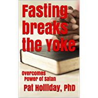 Fasting breaks the Yoke (Overcomes the Power Satan)