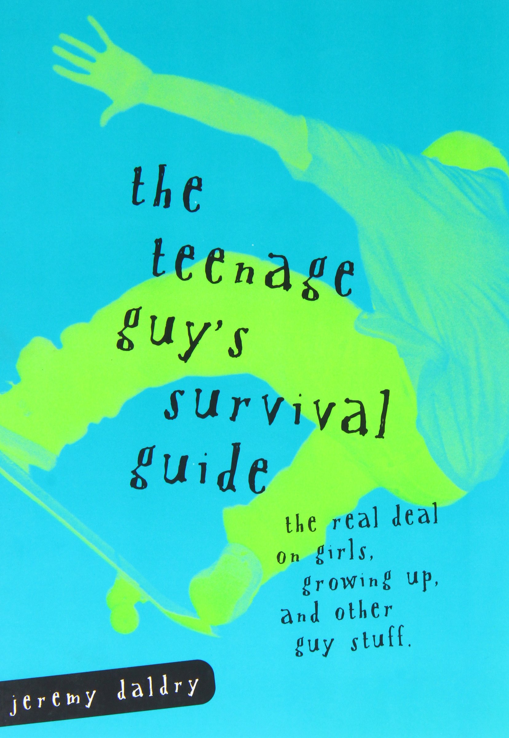 The Teenage Guy's Survival Guide: Jeremy Daldry: 8601417428733: Amazon.com:  Books
