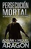 Persecución Mortal: Un thriller psicológico de misterio y suspense (En español)