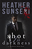 Shot in Darkness: In Darkness Book 4