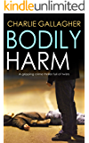 BODILY HARM a gripping crime thriller full of twists