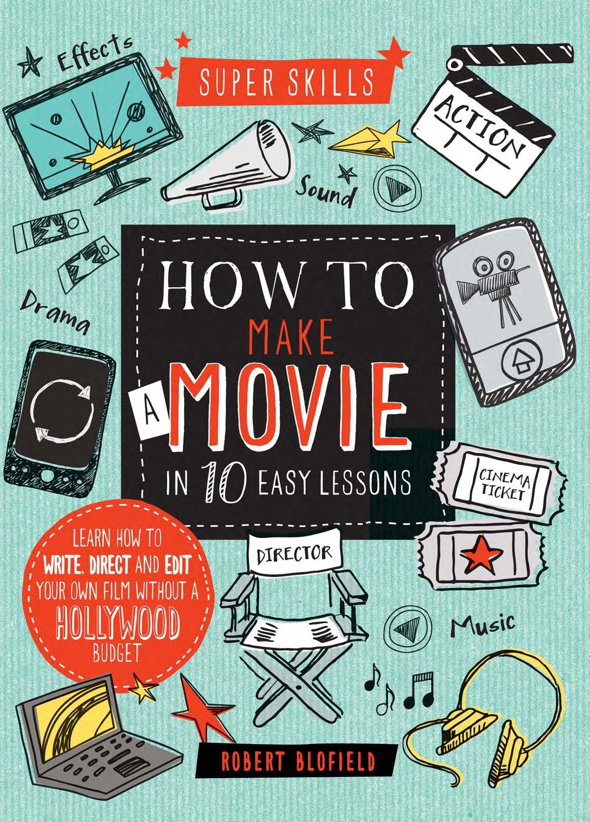 Super Skills: How to Make a Movie in 10 Easy Lessons: Amazon.es ...
