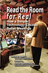 Read The Room For Real: How a Simple Technology Creates Better Meetings Kindle Edition