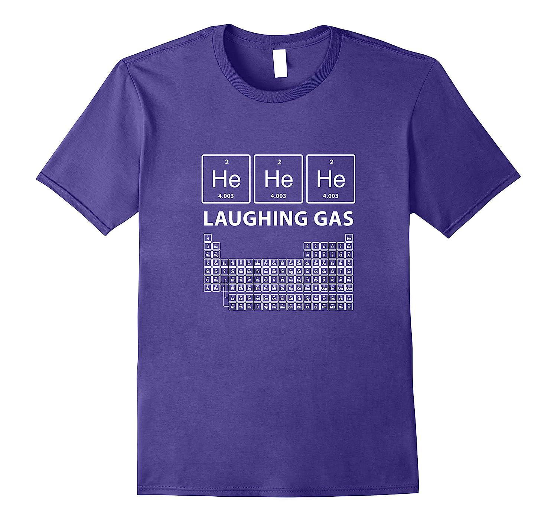 He He He Laughing Gas Periodic Table Science T-Shirt-Vaci