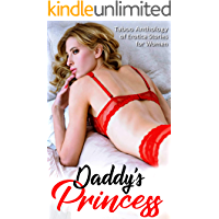 Daddy's Princess: Taboo Anthology of Erotica Stories For Women