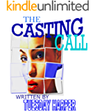 The Casting Call (LEZ BE REAL Book 1)