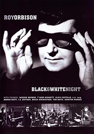 Risultati immagini per Roy Orbison - Black and White Night