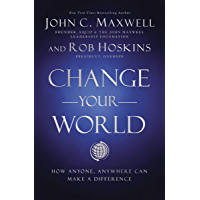 Change Your World: How Anyone, Anywhere Can Make A Difference