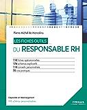 Les fiches outils du responsable RH: 110 fiches opérationnelles - 176 schémas explicatifs - 113 conseils personnalisés - 70 cas pratiques
