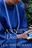 Annie's Decision (Amish Girls)