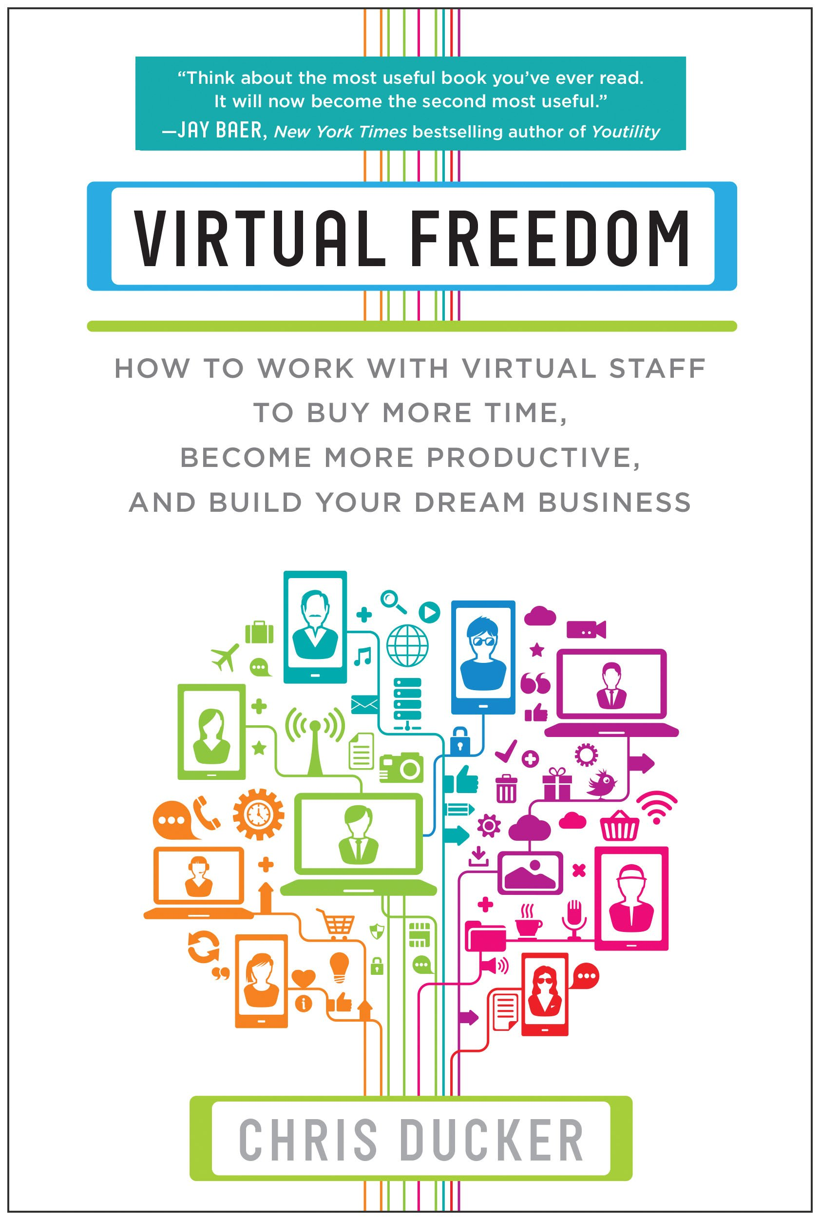 Virtual Freedom: How to Work with Virtual Staff to Buy More Time, Become More Productive, and Build Your Dream Business by BenBella Books (Image #1)