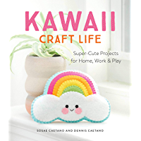 Kawaii Craft Life: Super-Cute Projects for Home, Work, and Play (English Edition)