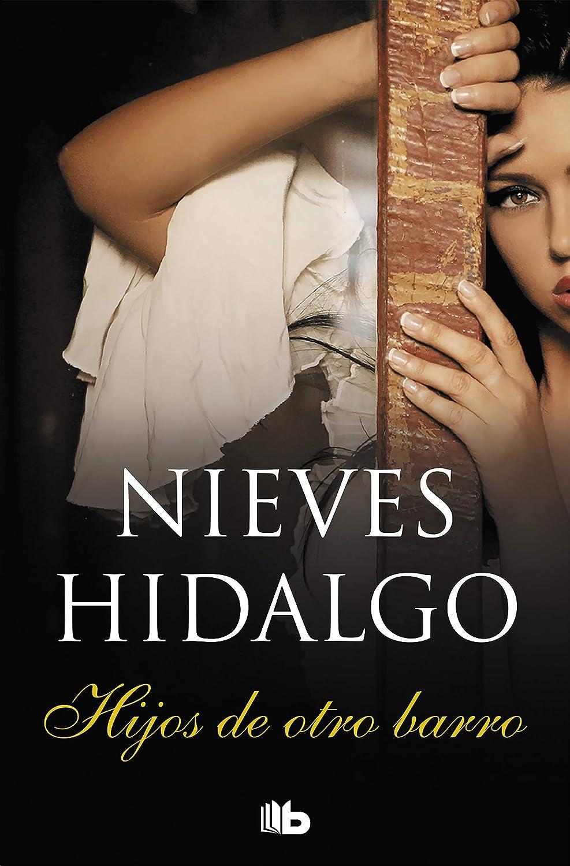 Hijos de otro barro eBook: Hidalgo, Nieves: Amazon.es: Tienda Kindle