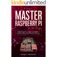 Master your Raspberry Pi in 30 days: A step-by-step guide for beginners on Raspberry Pi