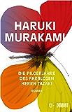 Die Pilgerjahre des farblosen Herrn Tazaki: Roman (German Edition)