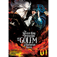 The Sorcerer King of Destruction and the Golem of the Barbarian Queen (Light Novel) Vol. 1 (English Edition)