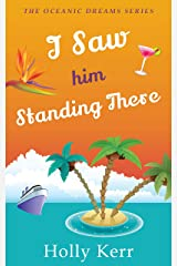 I Saw Him Standing There: A Feel-Good Romantic Comedy (Oceanic Dreams Book 1) Kindle Edition