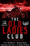 Old Ladies Club Book 1: Wild Kings MC