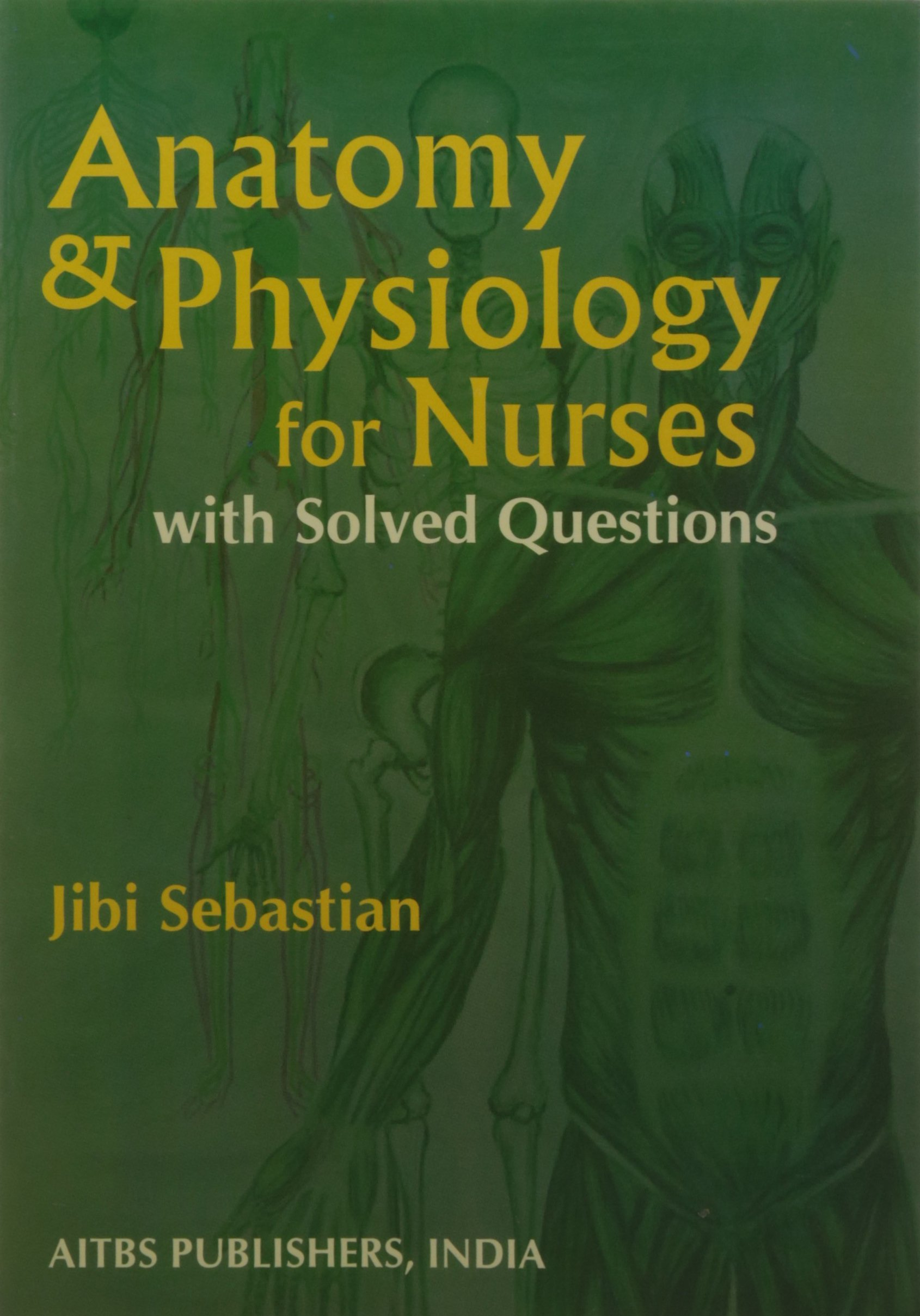 Buy Anatomy & Physiology for Nurse with Solved Questions Book Online ...