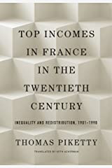 Top Incomes in France in the Twentieth Century: Inequality and Redistribution, 1901–1998 Kindle Edition
