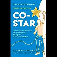 Creare Valore Con CO-STAR: Uno strumento innovativo per perfezionare ed esporre la tua brillante idea