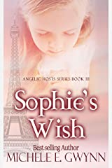 Sophie's Wish (Angelic Hosts Series Book 3) Kindle Edition