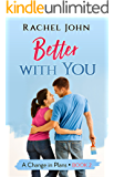 Better With You (A Change in Plans Book 2)