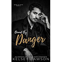 Bound by Danger: An Enemies to Lovers Mafia Romance (Born in Crime Book 2)